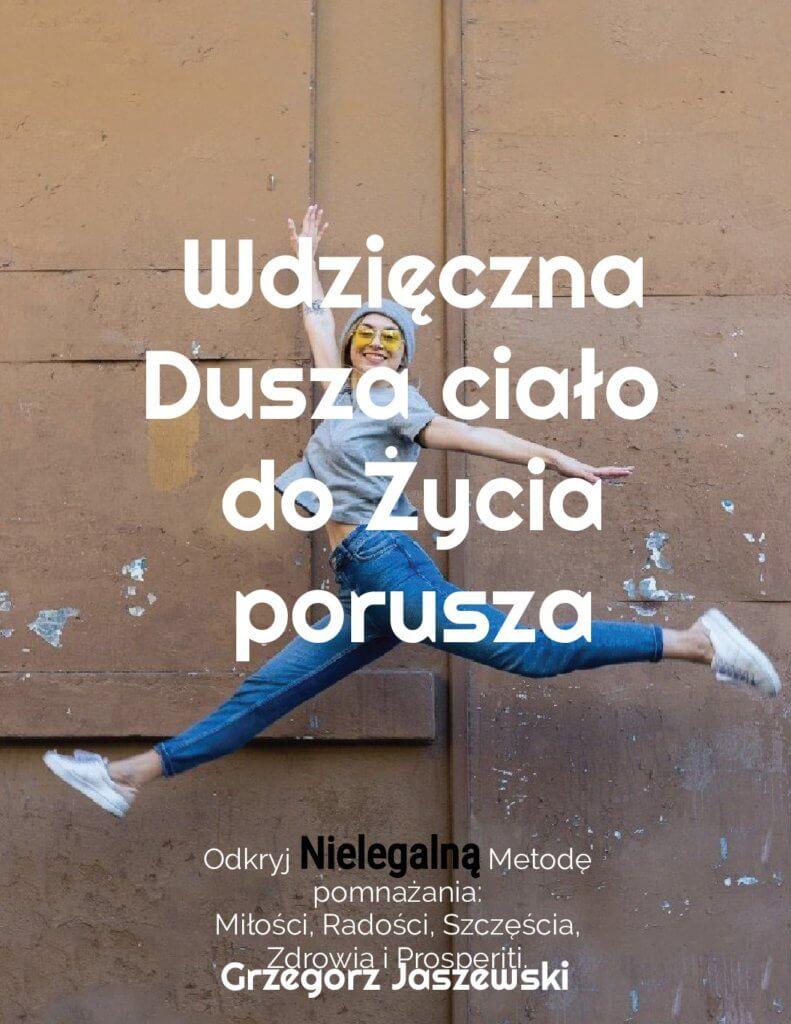 Wdzięczna-Dusza-ciało-do-Zycia-porusza-.-Odkryj-Nielegalna-Metode-pomnazania-Milosci-Radosci-Szczescia-Zdrowia-i-Prosperiti eBooka-Grzegorz-Jaszewski