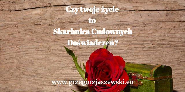 Czy-twoje-życie-to-skarbnica-cudownych-doświadczeń-przygotowal-Grzegorz-Jaszewski